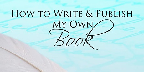 "VIRTUAL ""How to Write and Publish My OWN Book!"" Course tickets"