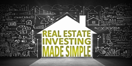 REAL ESTATE INVESTING MADE SIMPLE - Live Online tickets