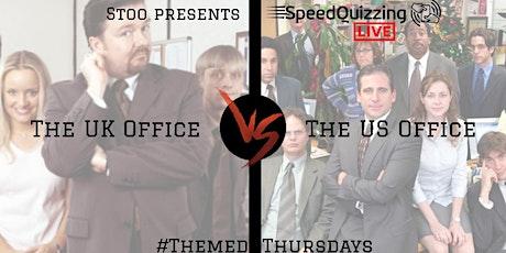 Stoo presents SpeedQuizzing LIVE - Themed Thursdays (UK Office v US Office) tickets