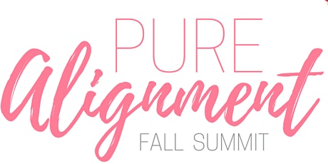 PURE ALIGNMENT Fall Summit: A Day to Nourish Your Mind, Body & Business tickets