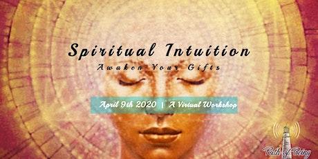 Virtual Workshop ~ Spiritual Intuition, Awaken Your Gifts tickets
