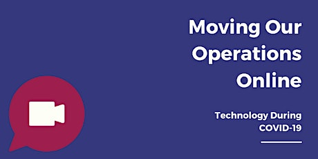Webinar: Moving Our Operations Online: Technology During COVID-19 tickets