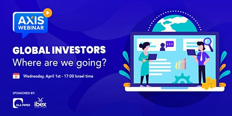 Axis Webinar:  Global Investors - Where are we going? tickets