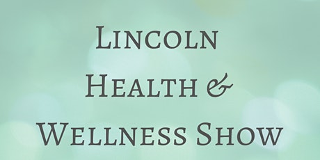 Lincoln Health & Wellness Show tickets