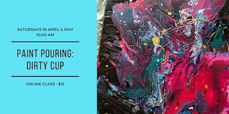 Paint Pouring: Dirty Cup tickets