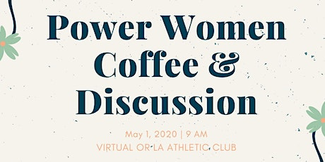 Power Women (Virtual) Coffee & Discussion - Manifesting Your Goals for 2020 tickets
