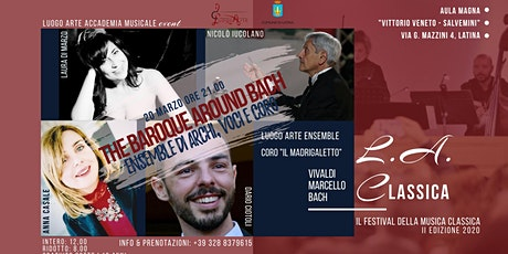 THE BAROQUE AROUND BACH - L.A. CLASSICA Festival 2020 biglietti