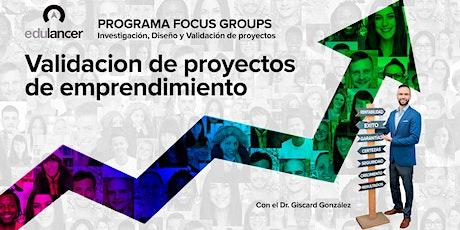 Focus Group Live: Validación de proyectos para emprendedores entradas