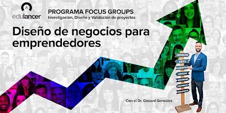 Focus Group Live: Diseño de negocios para emprendedores tickets