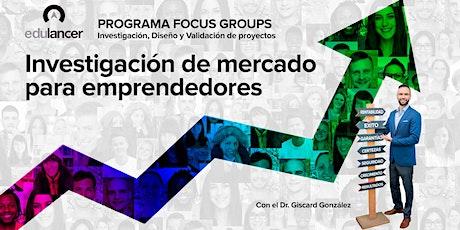 Focus Group Live: Investigación de mercado para emprendedores tickets