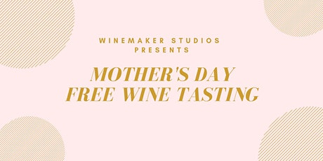 Mother's Day Free Wine Tasting tickets