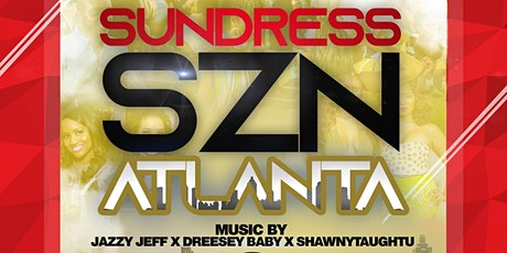 SUNDRESS SZN ATL: THE SEXIEST DAY PARTY OF THE SUMMER tickets