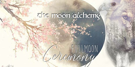 THE MOON ALCHEMY Online Fullmoon Ceremony tickets