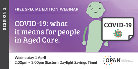 FREE Webinar: COVID-19 and what it means for people in Aged Care Session 2 tickets