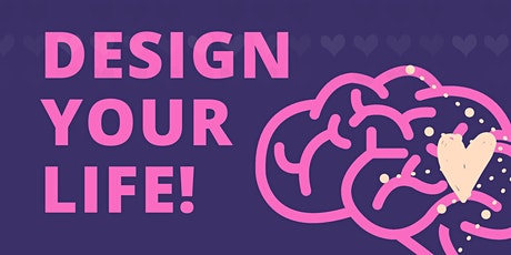 Design Your Life - Live Your Passion - Online Workshop! Tickets