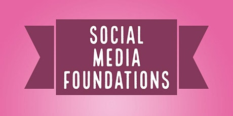 Social Media Business Foundations - Webinar tickets