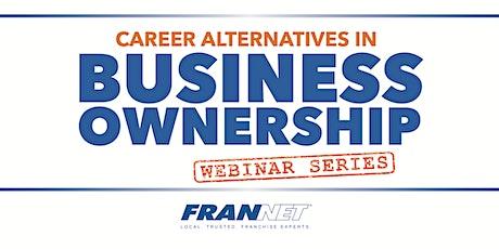Webinar: Exploring Career Alternatives in Business Ownership (Part 1 of 3) tickets