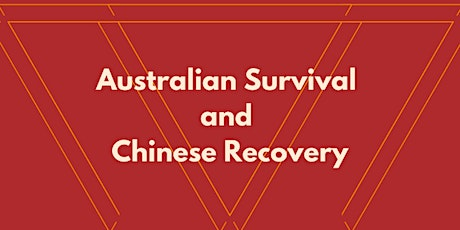 Australian Survival and Chinese Recovery Webinar tickets