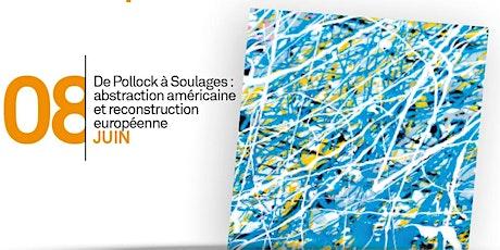 De Pollock à Soulage : abstraction américaine et reconstruction européenne billets