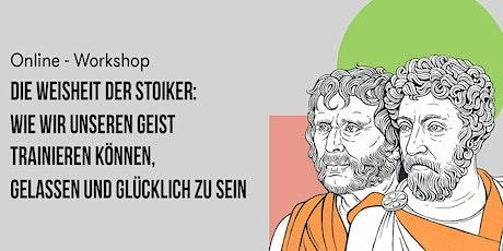 Online Workshop: Die Weisheit der Stoiker: Wie wir unseren Geist trainieren können, gelassen und glücklich zu sein Tickets