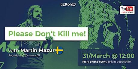 tretton37 Live Stream: Martin Mazur - Please don't kill me! * NEW DATE* tickets