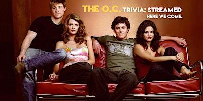 THE O.C. Trivia: STREAMED!