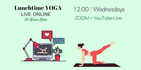 LIVE ONLINE - Lunchtime Yoga | Fit Green Lean tickets
