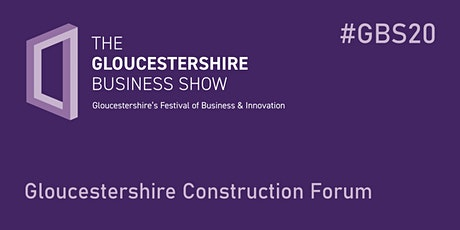 #GBS20 Gloucestershire Construction Forum tickets