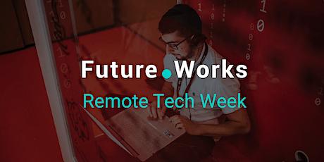 Future.Works Remote Tech Week tickets