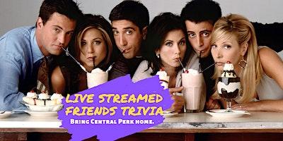 FRIENDS Trivia: STREAMED! [West Coast USA]