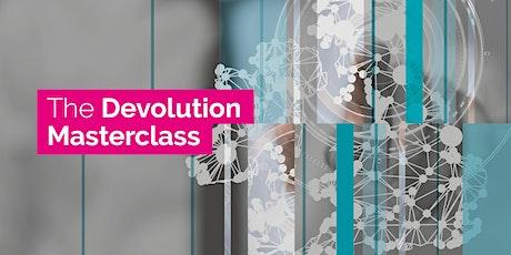 The Devolution Masterclass (Online) tickets