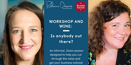 Workshop & Wine Online: Is anybody out there? tickets