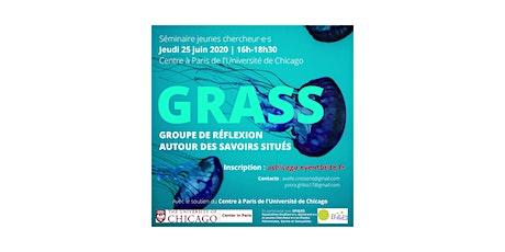 Séminaire GRASS (Groupe de Réflexion Autour des Savoirs Situés) Séance 3 billets