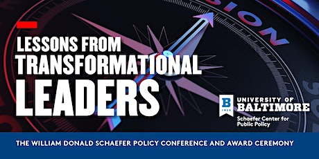 Lessons from Transformational Leaders: The William Donald Schaefer Memorial Policy Conference and Award Ceremony (Rescheduled) tickets