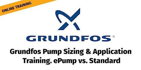 Grundfos Pump Sizing & Application Training. ePump vs. Standard - Webinar tickets