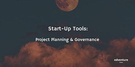 Start-Up Tools: Project Planning & Governance tickets