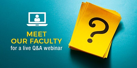 Meet our faculty for a live Q&A webinar tickets