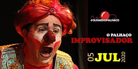 """10º """"O Palhaço Improvisador"""" (jul.2020) ingressos"""