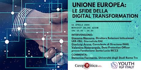 Unione Europea: Le sfide della digital transformation - Workshop Online biglietti