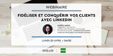 Webinaire + Q&A : Fidéliser et Conquérir vos clients avec LinkedIn tickets