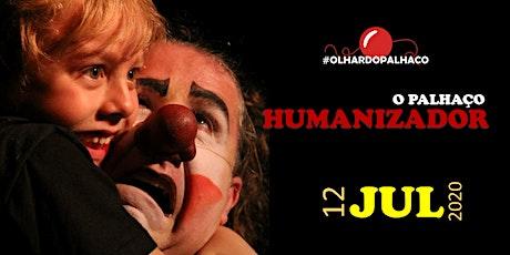 """9º """"O Palhaço Humanizador"""" (jul.2020) ingressos"""