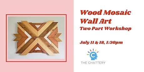 Wood Mosaic Wall Art - 2 Part Workshop tickets