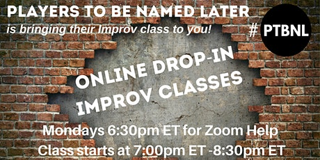 Players To Be Named Later Weekly Virtual Drop-in Improv Classes tickets