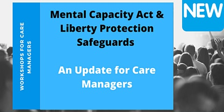Mental Capacity Act & Liberty Protection Safeguards Workshop tickets