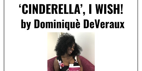 Book signing: 'Cinderella', I Wish! by Dominiquè DeVeraux (new date!) tickets