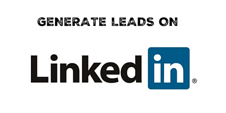 LinkedIn Marketing, Lead Generation & Sales for LinkedIn tickets
