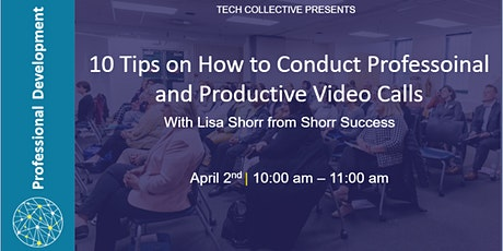 10 Tips on Conducting Professional and Productive Video Conference Calls tickets