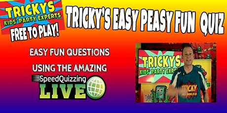 Tricky's Easy Peasy Fun Quiz for ages 4 to 8  with Kids Entertainer Tricky! tickets