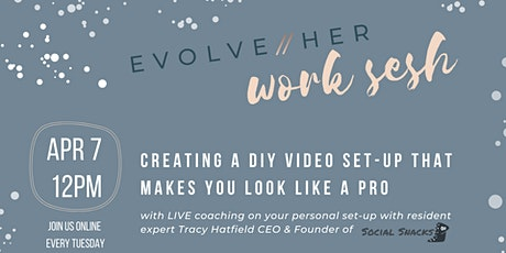 EvolveHer Work Sesh with Social Snacks: DIY Videography tickets
