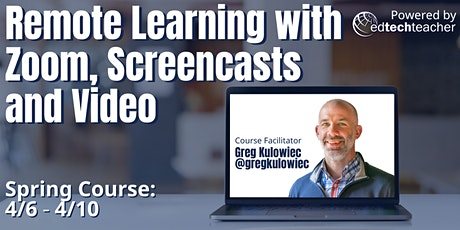 Remote Learning with Zoom, Screencasts and Video tickets